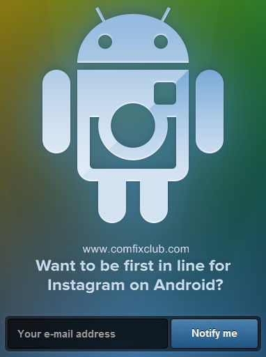 Want to be first in line for Instagram On Android ?